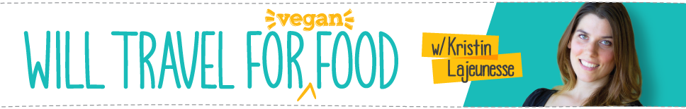 Will Travel For Vegan Food