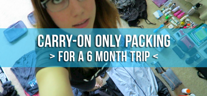 CARRY-ON ONLY: packing for a 6 month trip (video)