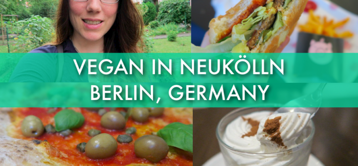Berlin, Germany – Neighborhood of Neukölln Vegan Food Tour