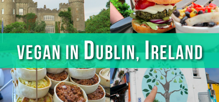 Mini Food Tour of Dublin, Ireland – VeganTravel