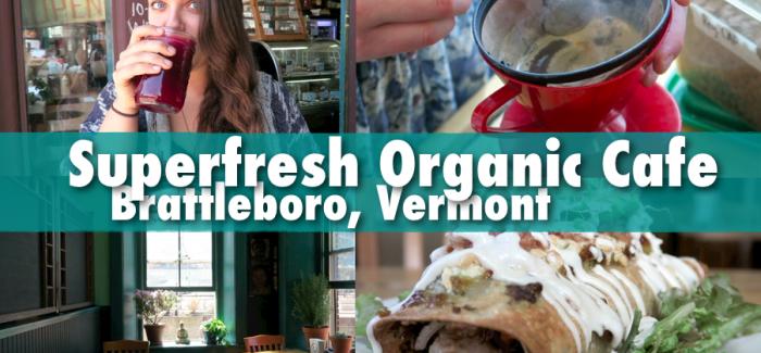 SUPERFRESH ORGANIC CAFE  |  Brattleboro, Vermont